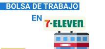 bolsa de trabajo 7 eleven Tiendas 7 Eleven